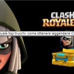 C:\Users\giann\Desktop\Clash Royale top trucchi come ottenere leggendarie Clash Royale.